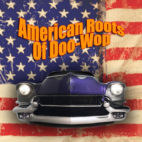 American Roots Of Doo-Wop de Various Artists