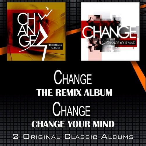 The Remix Album - Change Your Mind di Change