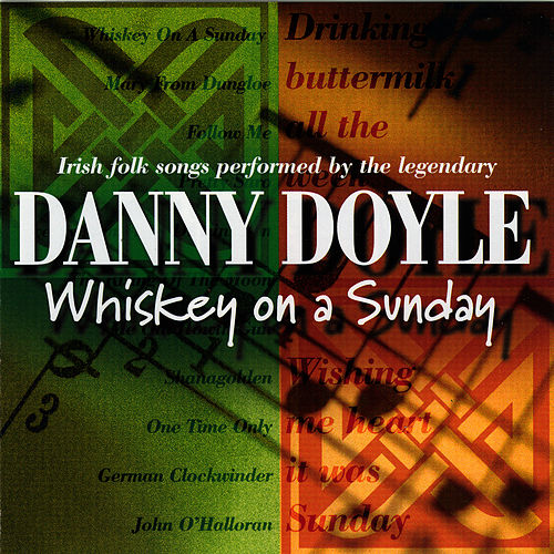 Whiskey On A Sunday by Danny Doyle