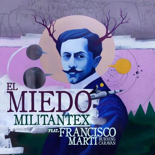 El Miedo (feat. Francisco Martí) de Militantex