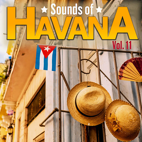 Sounds of Havana, Vol. 11 de Various Artists