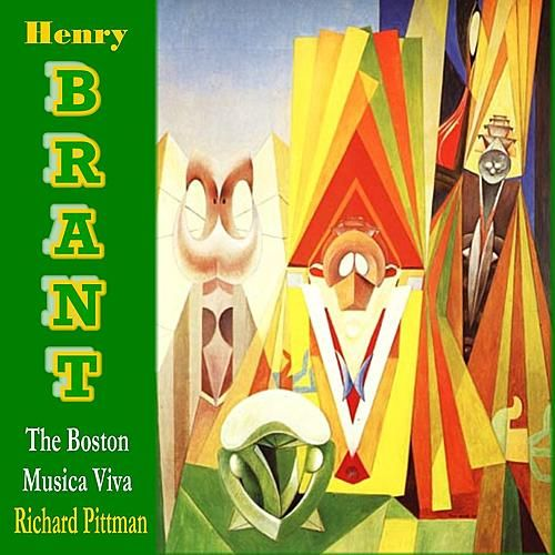 The Boston Musica Viva Performs Works by Henry Brant by Boston Musica Viva