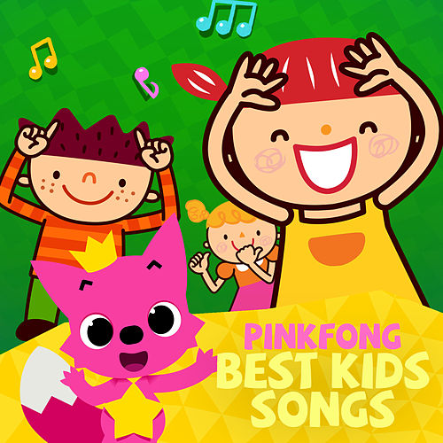 Pinkfong Best Kids Songs by Pinkfong
