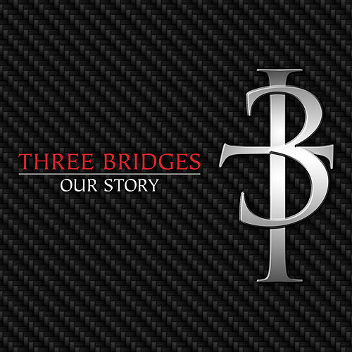 Our Story by Three Bridges