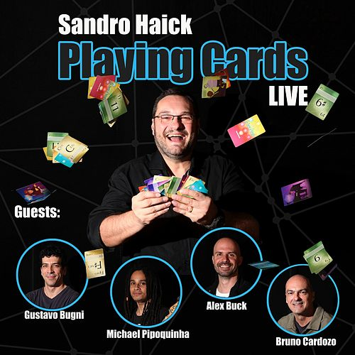 Playing Cards (Live) by Sandro Haick
