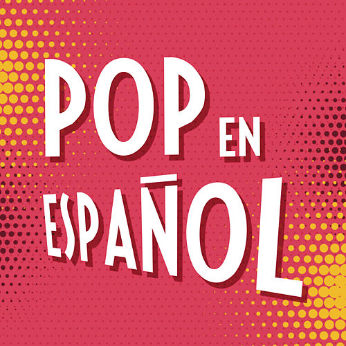 Pop en Español von Various Artists
