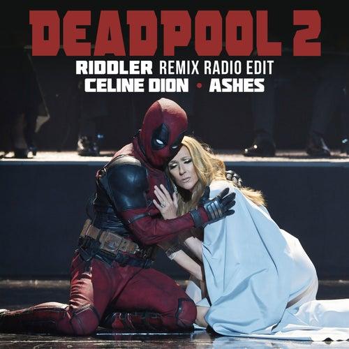 Ashes (Riddler Remix Radio Edit) von Celine Dion