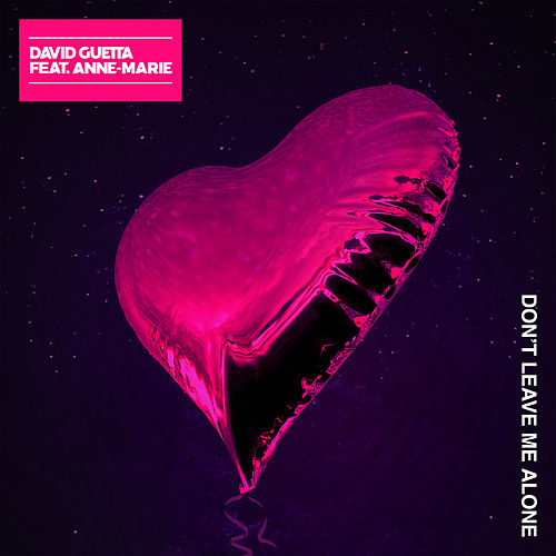 Don't Leave Me Alone (feat. Anne-Marie) by David Guetta