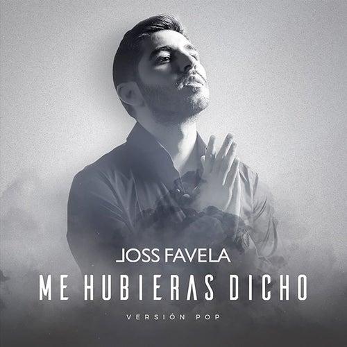 Me Hubieras Dicho (Versión Pop) de Joss Favela