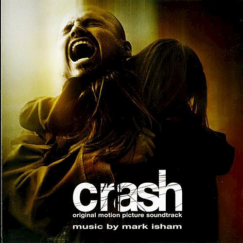 Crash (Original Motion Picture Soundtrack) von Mark Isham