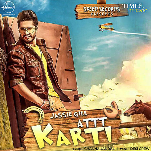 Attt Karti - Single by Jassi Gill
