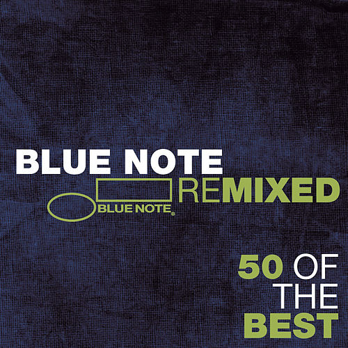 Blue Note Remixed - 50 Of The Best by Various Artists