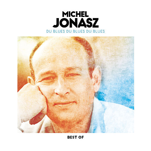 Du blues du blues du blues - Best of de Michel Jonasz