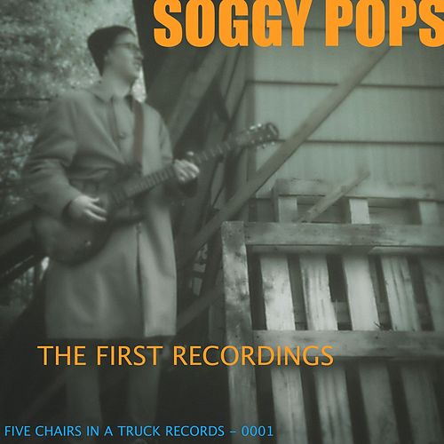 The First Recordings de Soggy Pops