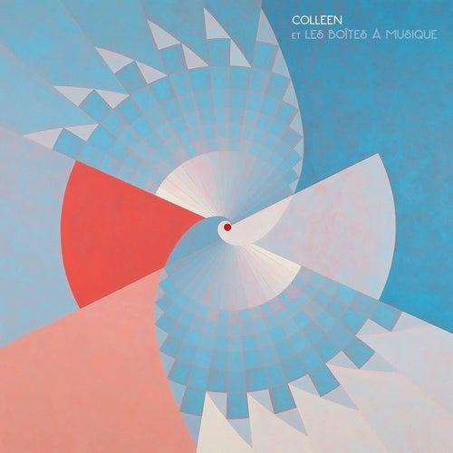 Colleen Et Les Boîtes À Musique by Colleen