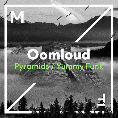 Pyramids / Yummy Funk von Oomloud