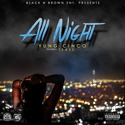 All Night (feat. Tease) von Yung Cinco