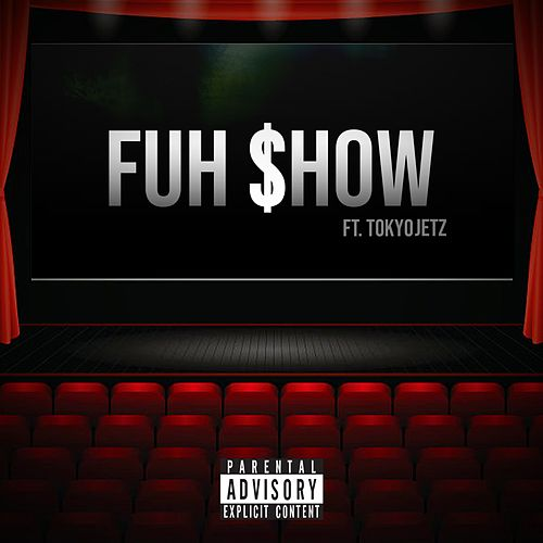 Fuh Show (feat. Tokyo Jetz) de Cheeks Bossman