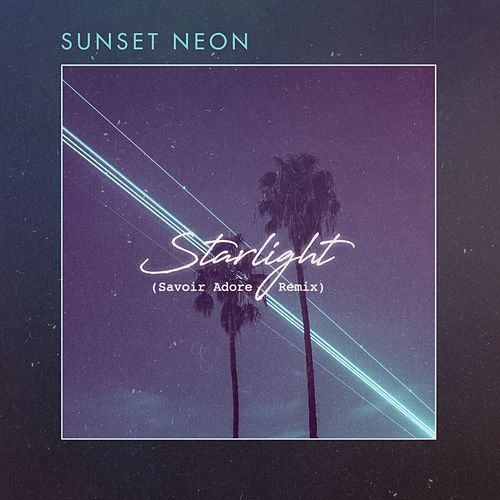 Starlight (Savior Adore Remix) de Sunset Neon