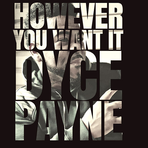 However You Want It de Dyce Payne