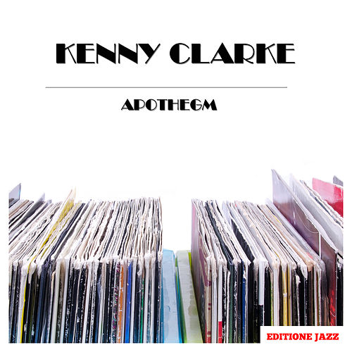 Apothegm by Kenny Clarke