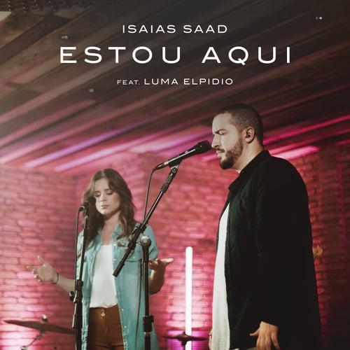 Estou Aqui by Isaias Saad