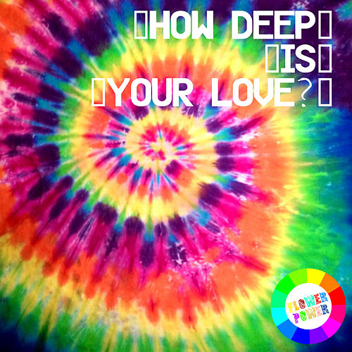 How Deep Is Your Love? by Various Artists