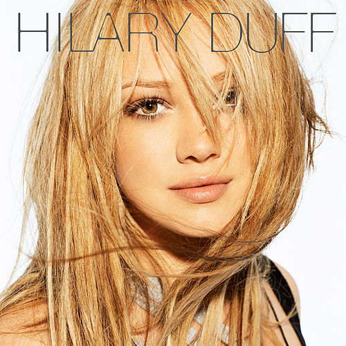 Hilary Duff by Hilary Duff