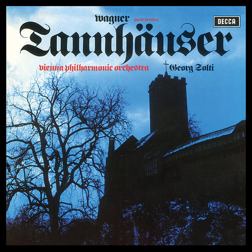 Wagner: Tannhäuser by Sir Georg Solti