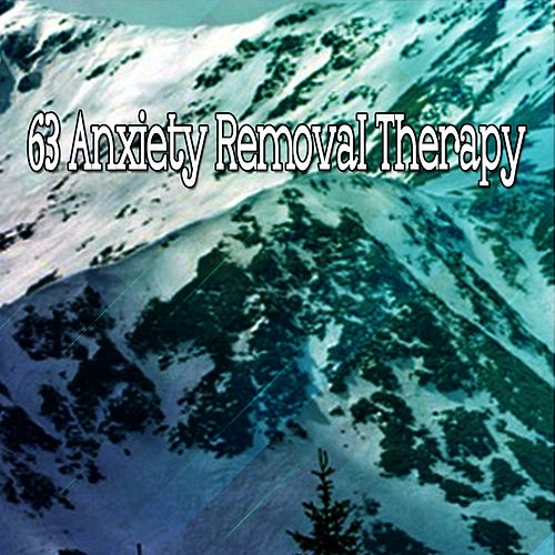 63 Anxiety Removal Therapy von Best Relaxing SPA Music