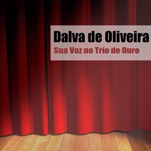 Sua Voz no Trio de Ouro de Dalva de Oliveira