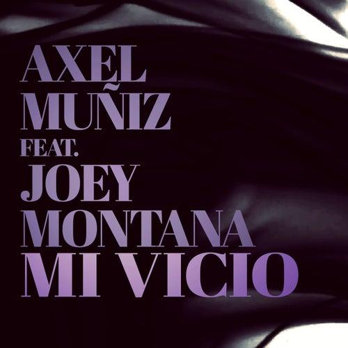 Mi Vicio (feat. Joey Montana) de Axel Muñiz