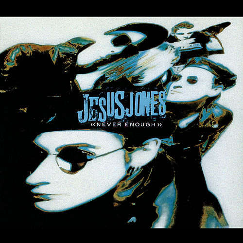 Never Enough de Jesus Jones