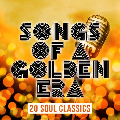 Songs of a Golden Era: 20 Soul Classics de Various Artists