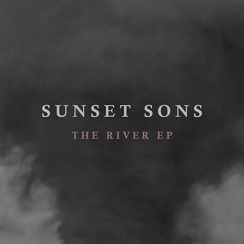 The River EP von Sunset Sons