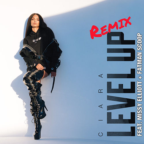 Level Up (feat. Missy Elliott & Fatman Scoop) (Remix) de Ciara