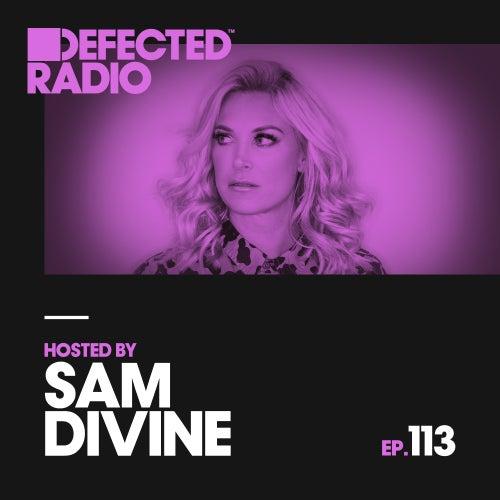 Defected Radio Episode 113 (hosted by Sam Divine) de Defected Radio