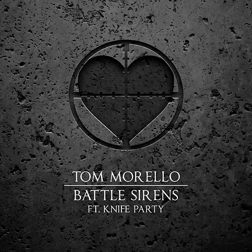 Battle Sirens (feat. Knife Party) by Tom Morello