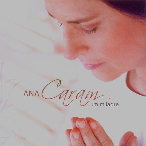 Um Milagre by Ana Caram