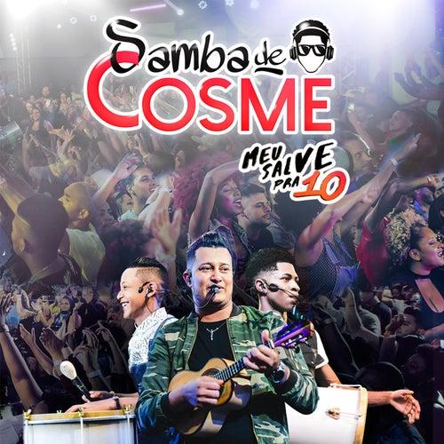 Meu Salve pra 10 (Ao Vivo) de Samba de Cosme
