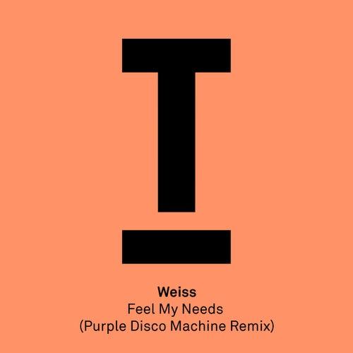 Feel My Needs (Purple Disco Machine Remix) by Weiss