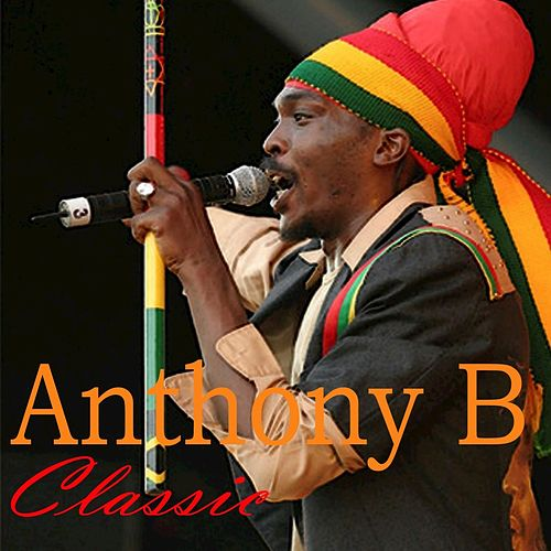 Anthony B Classic by Anthony B