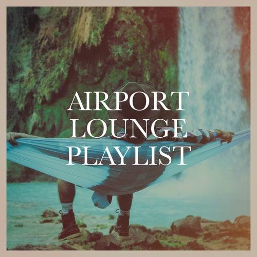 Airport Lounge Playlist von Various Artists