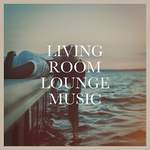 Living Room Lounge Music de Various Artists
