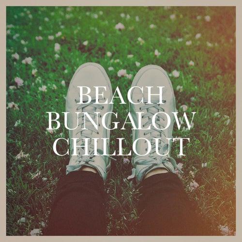 Beach Bungalow Chillout von Various Artists