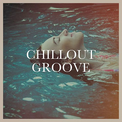 Chillout groove von Various Artists