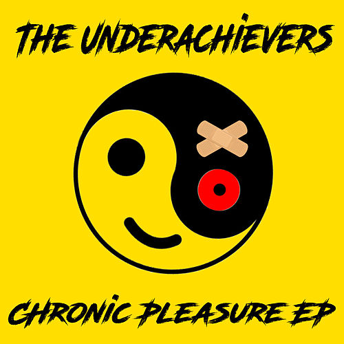Chronic Pleasure EP by The Underachievers