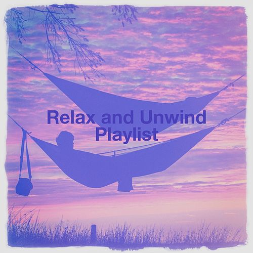 Relax and Unwind Playlist de Various Artists