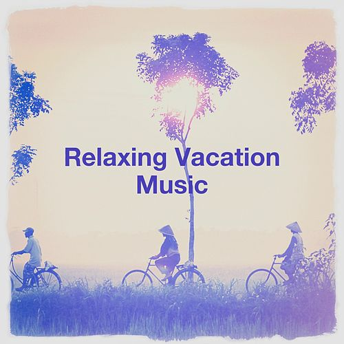 Relaxing Vacation Music de Various Artists