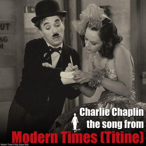 Nonsense Song (Titine) (From 'Modern Times') von Charlie Chaplin (Films)